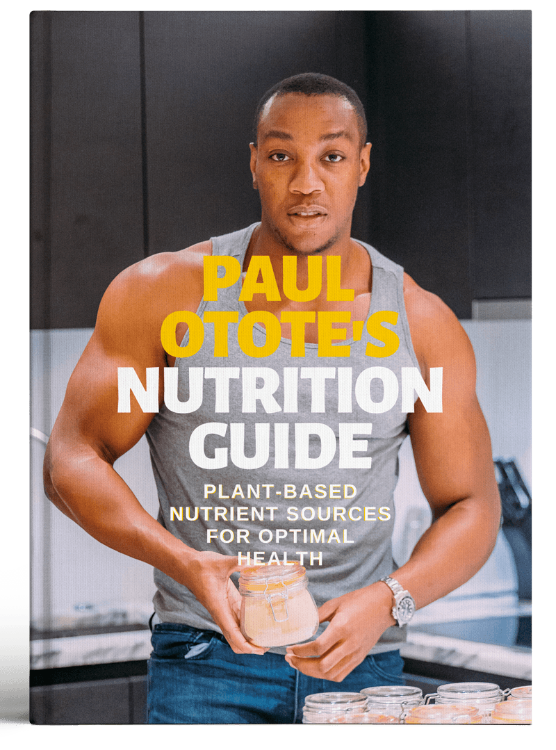 Paul Otote's Plant-based Nutrition Guide